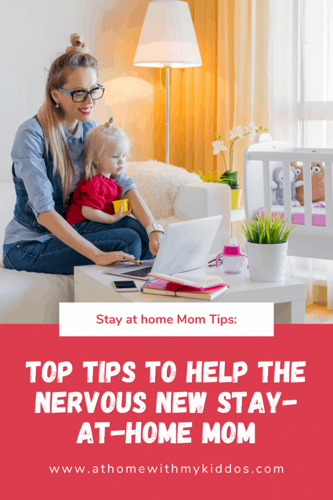 Top tips to help the nervous new stay-at-home mom.